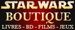 Boutique Star Wars - Livres, Bandes dessinées, Films, Dessins animés, Jeux, CD, DVD, Blue Ray